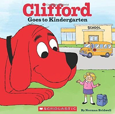 Clifford Goes to Kindergarten (Clifford the Big Red Dog) by Bridwell, Norman The