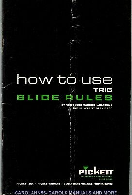 HOW TO USE TRIG SLIDE RULES Maurice L Hartung 1960