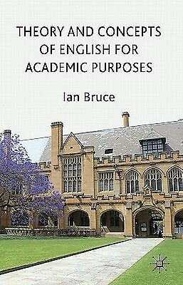 Theory and Concepts of English for Academic Purposes by Bruce, Ian -Hcover