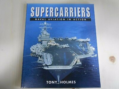 Supercarrier Naval Aviation In Action (Tony Holmes)