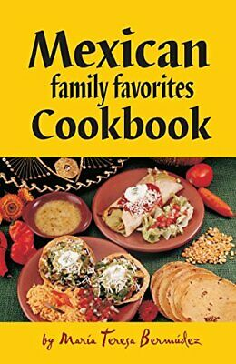 Mexican Family Favorites Cook Book (Cookbooks and Res... by Bermudez, Maria Tere
