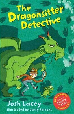 The Dragonsitter Detective (The Dragonsitter series) by Lacey, Josh Book The