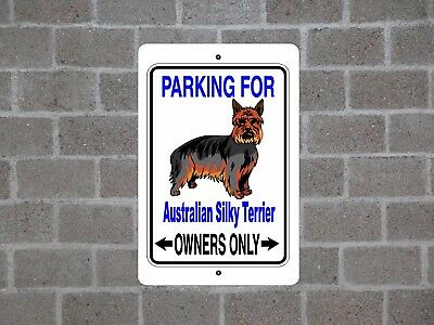 Australian Silky Terrier - dog parking owners guard fence metal aluminum sign