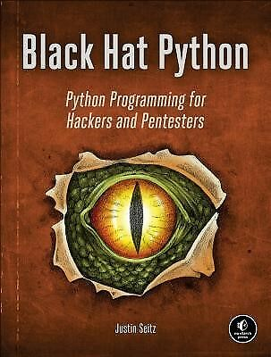 Black Hat Python: Python Programming for Hackers and Pentesters by Seitz, Justin