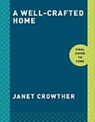 A Well-Crafted Home - Crowther, Janet - New Paperback