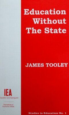 Education without the State (Studies in Education) by Tooley, James Paperback