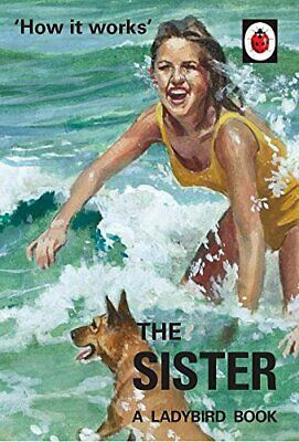 How it Works: The Sister (Ladybird for Grown-Ups) by Morris, Joel Book The Cheap