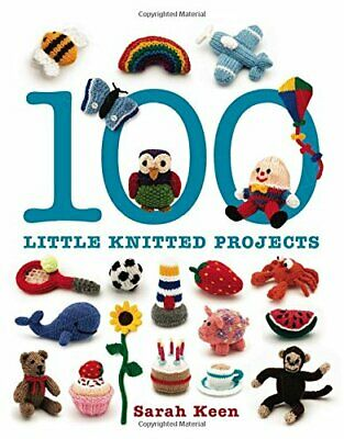 100 Little Knitted Projects by Sarah Keen Book The Cheap Fast Free Post
