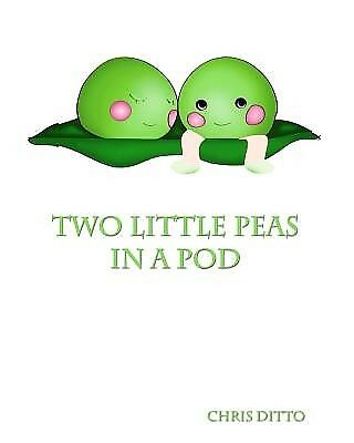 Two Little Peas in a Pod by Ditto, Chris -Paperback