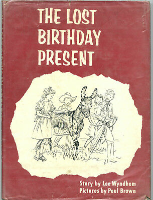 The Lost Birthday Present (About A Donkey) -- Lee Wyndham -- Paul Brown Ills.