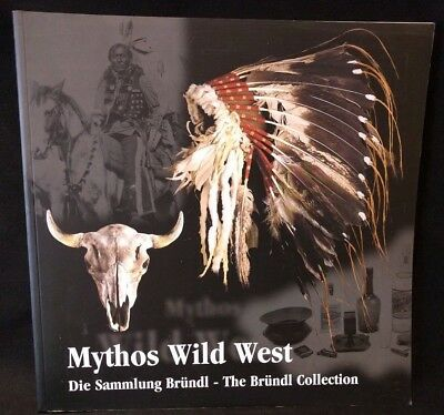 Mythos Wild West- Die Sammlung Brundl-The Brundl Collection