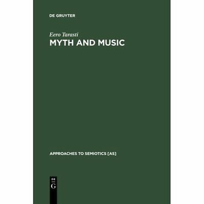 Myth and Music: A Semiotic Approach to the Aesthetics o