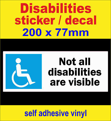 Not all disabilities are visible sticker Disabled driver Blue Mobility car Badge