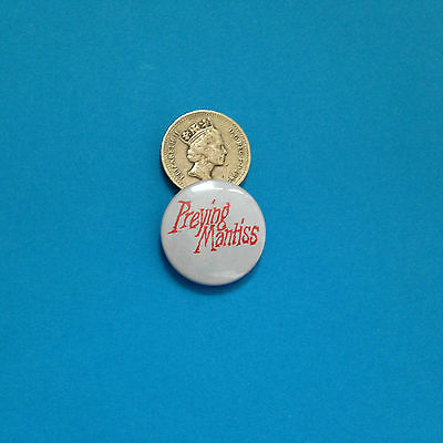 Preying Mantiss original 80s button badge