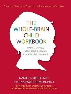 The Whole-Brain Child Workbook Practical Exercises Worksheets by Siegel Daniel J