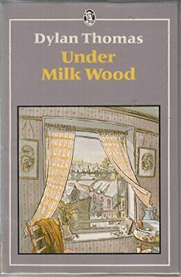 Under Milk Wood: A Play for Voices (Everyman's Cla... by Thomas, Dylan Paperback