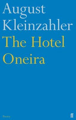 The Hotel Oneira by Kleinzahler, August Book The Cheap Fast Free Post
