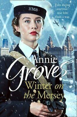 Winter on the Mersey: A Heartwarming Christmas Saga by Groves, Annie Book The