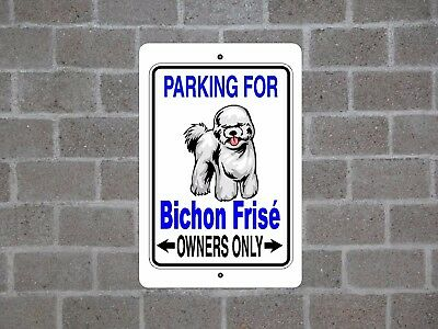 Bichon Frisé dog - parking owners guard yard fence metal aluminum sign