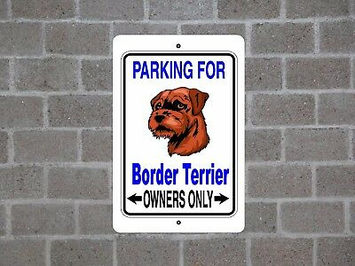 Border Terrier dog - parking owners guard yard fence metal aluminum sign