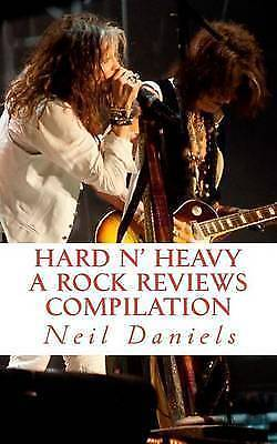 Hard N' Heavy - A Rock Reviews Compilation by Daniels, Neil -Paperback