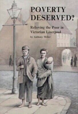 Poverty Deserved?: Relieving the Poor in Victori... by Miller, Anthony Paperback