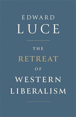 The Retreat of Western Liberalism by Luce, Edward Book The Cheap Fast Free Post