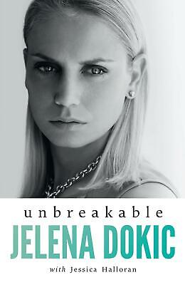 Unbreakable by Jelena Dokic and Jess Halloran Paperback Book