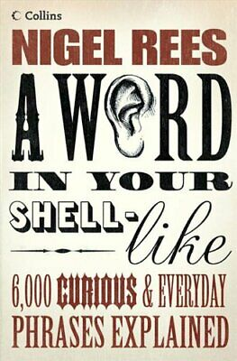 A Word In Your Shell-Like by Rees, Nigel Paperback Book The Cheap Fast Free Post