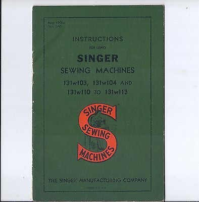 1949 Singer Sewing Instruction Manual for Models -131w103, w104 and w110 to w113
