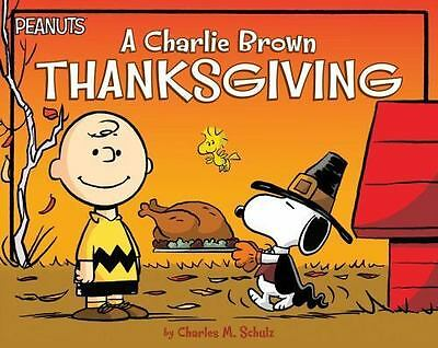 Peanuts: A Charlie Brown Thanksgiving by Charles Schulz - BRAND NEW!