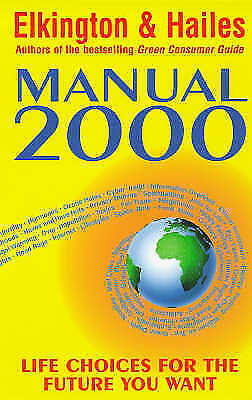 """""""VERY GOOD"""" Manual 2000: Life Choices for the Future You Want, Hailes, Julia, El"""