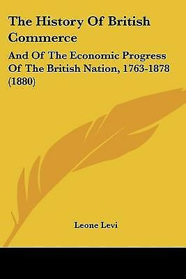 The History of British Commerce: And of the Economic Progress of  9781120889461