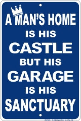 A Man's Home Is His Castle His Garage Is His Sanctuary Aluminium Tin Metal Sign