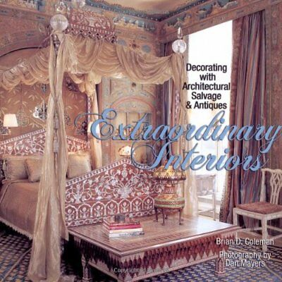 Extraordinary Interiors: Decorating with Architectural Salvage & Antiques by…