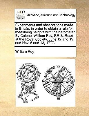 Experiments Observations Made in Britain in Order Obtain  by Roy William