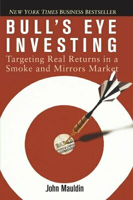 Bull's Eye Investing: Targeting Real Returns in a ... by Mauldin, John Paperback