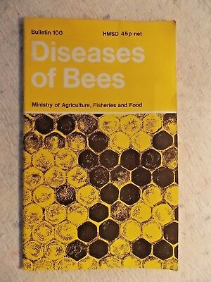 Diseases of Bees by Ministry of Agriculture, Fisheries & Food Bulletin 100 1971