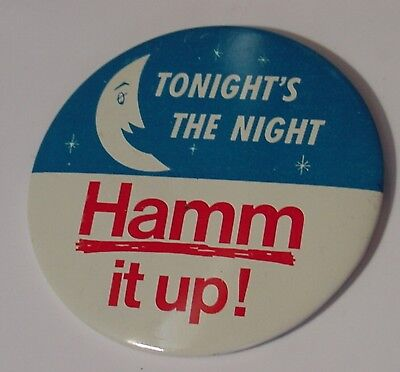 Hamm's Beer Tonight's the Night 4 IN Advertising Pin Back Button Hamm it UP!