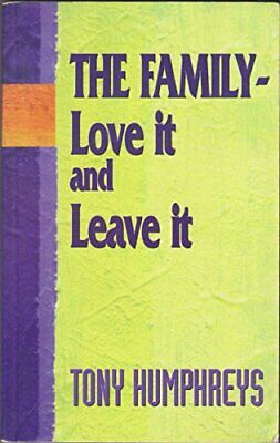 The Family: Love it and Leave it by Humphreys, Tony Paperback Book The Cheap