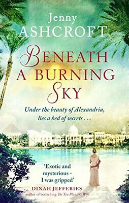 Beneath a Burning Sky: A thrilling mystery. An epic love s... by Ashcroft, Jenny