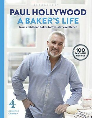 A Bakers Life: 100 fantastic recipes from c by Paul Hollywood New Hardcover Book