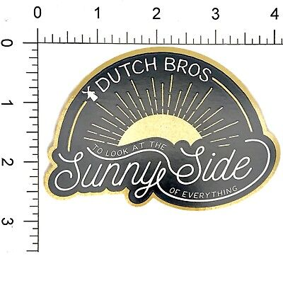 """Dutch Bros Sticker TO LOOK AT THE SUNNY SIDE OF EVERYTHING November Give Away 4"""""""