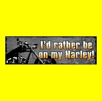 """""""I'D RATHER BE ON MY HARLEY"""" motorcycle BUMPER STICKER, decal, Harley-Davidson"""