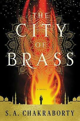 The City Of Brass: A Novel by S.A. Chakraborty Hardcover Book Free Shipping!