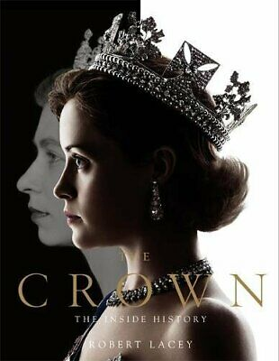 The Crown: The official book of the hit Netflix series by Lacey, Robert Book The