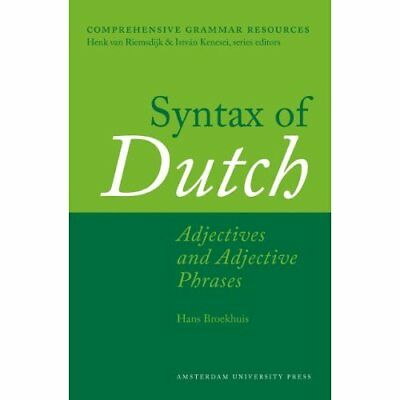 Syntax of Dutch: Adjectives and Adjective Phrases Broek