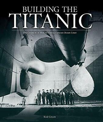 Building the Titanic by Rod Green Hardback Book The Cheap Fast Free Post