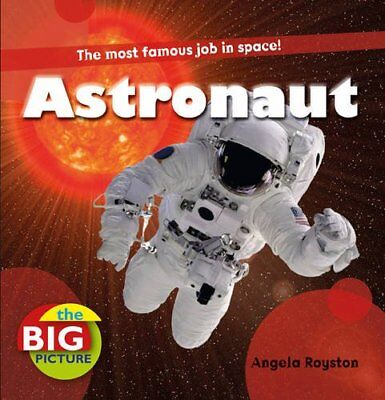 Astronaut (Big Picture) (The Big Picture) by Ganeri, Anita Hardback Book The