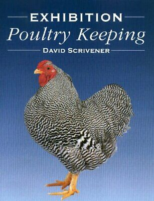 Exhibition Poultry Keeping by Scrivener, David Hardback Book The Cheap Fast Free